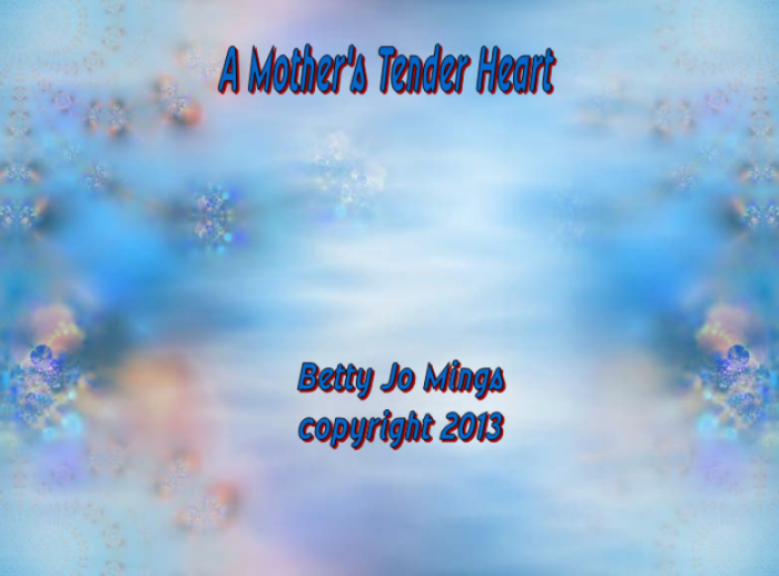A Mother's Tender Heart