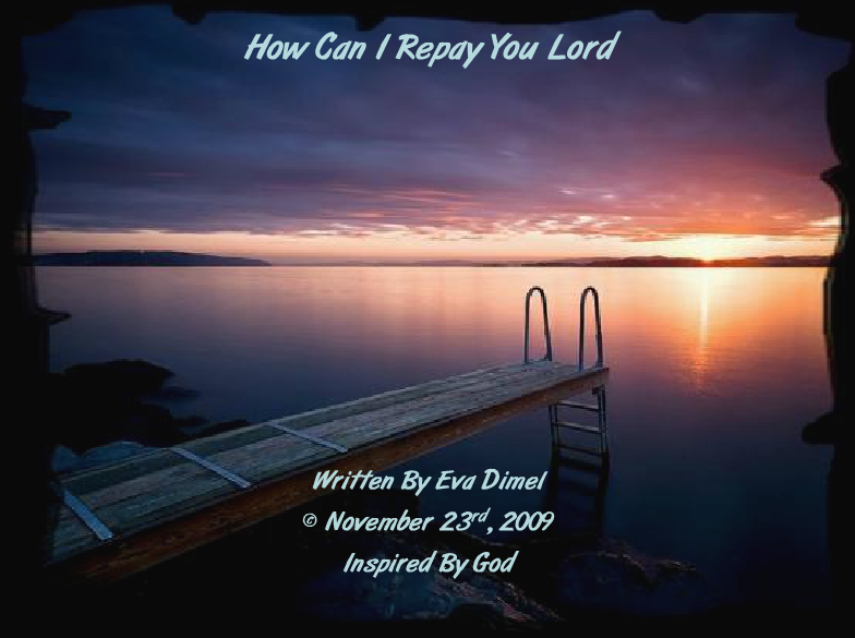 How Can I Repay You Lord?