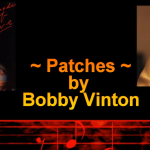 Patches – Bobby Vinton