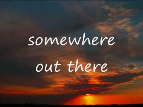 Somewhere out There – Linda Ronstadt and James Ingram