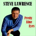 Pretty Blue Eyes – Steve Lawrence