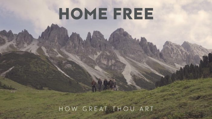 How Great Thou Art – Home Free