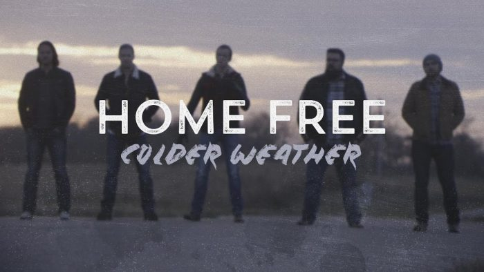 Colder Weather – Home Free