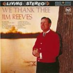 We Thank Thee – Jim Reeves
