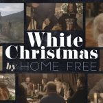 White Christmas – Home Free