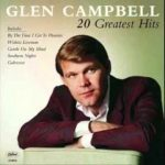 By the Time I Get to Phoenix – Glen Campbell