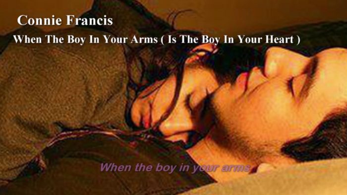 When The Boy In Your Arms – Connie Francis