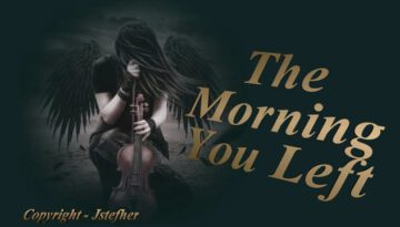 The Morning You Left
