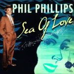 Sea of Love – Phil Phillips