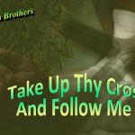 Take Up Thy Cross