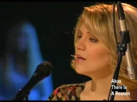 There Is A Reason – Alison Krauss