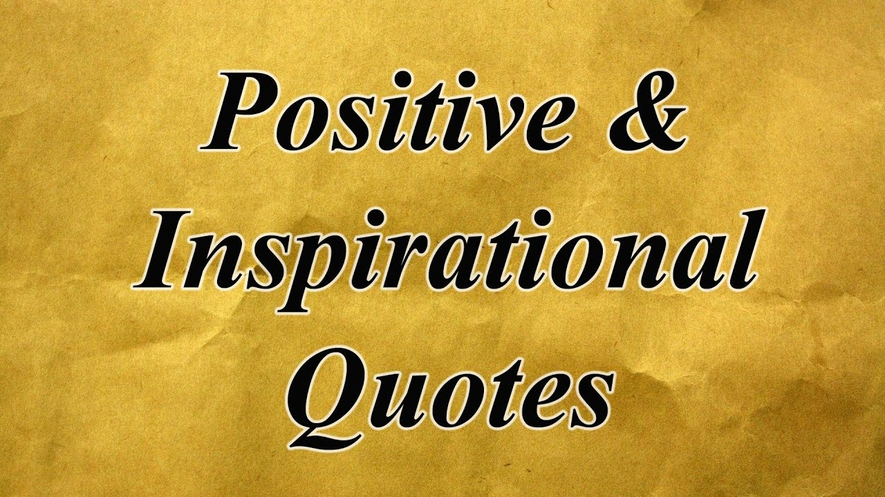 Positive Inspirational Quotes Positive & Inspirational Quotes About Life Love Happiness
