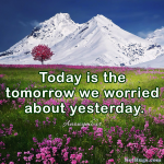 Today is the Tomorrow…