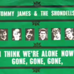 I Think We're Alone Now – Tommy James & The Shondells