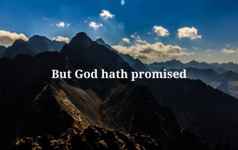 God-Hath-Not-Promised