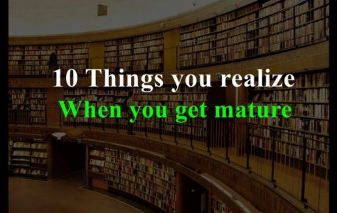10 Things You Realize When You Mature