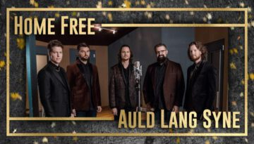Auld Lang Syne – Home Free
