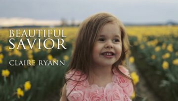 Beautiful Savior – Easter Hymn by Claire Ryann at 4-Years-Old