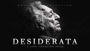 Desiderata – A Life Changing Poem for Hard Times