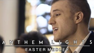 Easter Medley – Anthem Lights