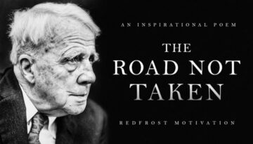 The Road Not Taken – Robert Frost