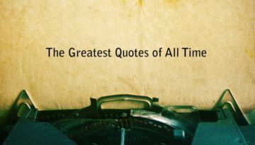 The Greatest Quotes of All Time