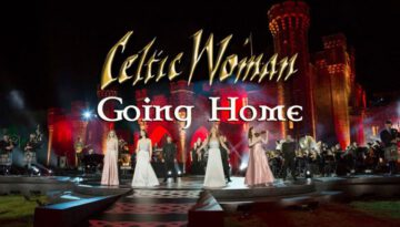 Going Home – Celtic Woman