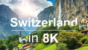 Switzerland in 8K ULTRA HD HDR – Heaven of Earth (60 FPS)