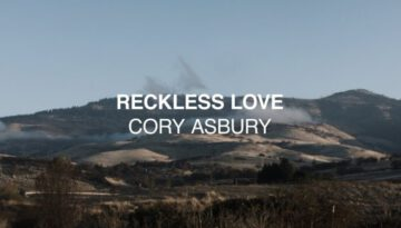 Reckless Love – Cory Asbury